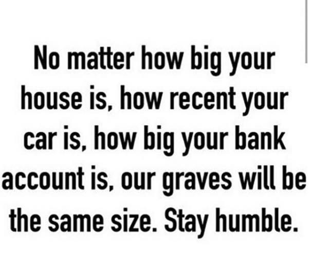 Stay humble funeral quote